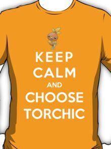 Keep Calm And Choose Torchic T-Shirt