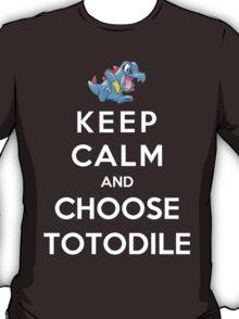 Keep Calm And Choose Totodile T-Shirt
