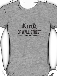The King Of Wall Street [Black] T-Shirt