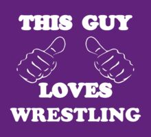 This Guy Loves Wrestling by Alsvisions
