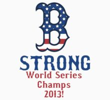 Boston Strong World Series Champs by Lagunapaul