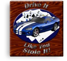 Dodge Viper Drive It Like You Stole It Canvas Print
