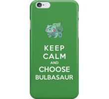 Keep Calm And Choose Bulbasaur iPhone Case/Skin