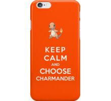 Keep Calm And Choose Charmander iPhone Case/Skin