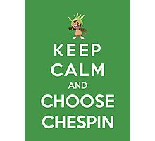Keep Calm And Choose Chespin Photographic Print
