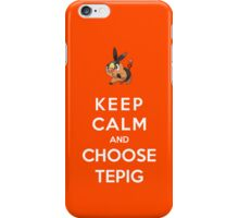 Keep Calm And Choose Tepig iPhone Case/Skin