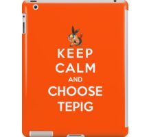 Keep Calm And Choose Tepig iPad Case/Skin