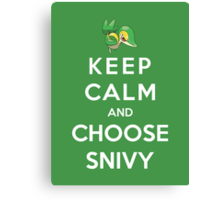 Keep Calm And Choose Snivy Canvas Print