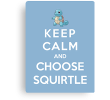 Keep Calm And Choose Squirtle Canvas Print