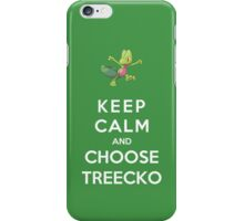 Keep Calm And Choose Treecko iPhone Case/Skin
