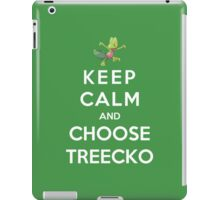 Keep Calm And Choose Treecko iPad Case/Skin
