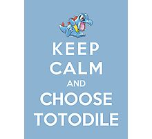 Keep Calm And Choose Totodile Photographic Print