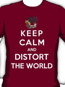 Keep Calm And Distort The World T-Shirt