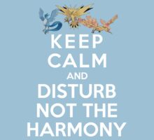 Keep Calm And Disturb Not The Harmony Kids Clothes