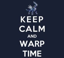 Keep Calm And Warp Time by Phaedrart