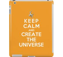 Keep Calm And Create The Universe iPad Case/Skin