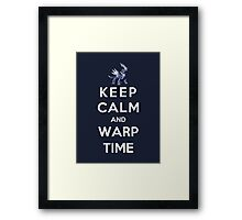 Keep Calm And Warp Time Framed Print