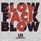 Blow Pack Blow Tee. by tony.Hustle.tees ®