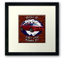 Chevy Camaro SS Drive It Like You Stole It Framed Print