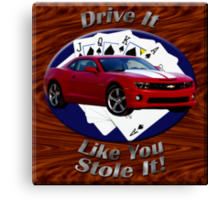 Chevy Camaro SS Drive It Like You Stole It Canvas Print