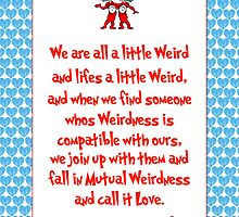 We are all a little weird by LittleRedTrike