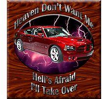Dodge Charger SRT8 Heaven Don't Want Me Photographic Print