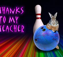 Thanks To My Teacher Bunny by jkartlife