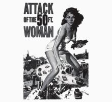 Attack of the 50ft Woman T-shirt by Nasherr