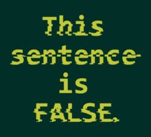 Paradox Shirt - This sentence is FALSE. by Weber Consulting