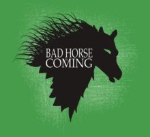 Bad Horse is Coming by Brantoe