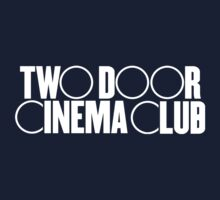 Two Door Cinema Club by kelvclothing