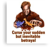 Curse Your Sudden But Inevitable Betrayal 2 Canvas Print