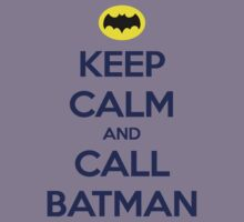 Keep Calm and Call Batman by Russ Jericho