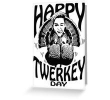 Twerkey Day Greeting Card