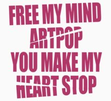 Free my mind, ARTPOP by U-GO-BOY