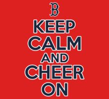 Keep Calm and Cheer On - Red Sox by jlev1130
