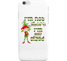I'm not short I'm elf sized iPhone Case/Skin