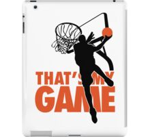 Basketball: That's my game iPad Case/Skin