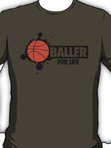 Baller for life T-Shirt