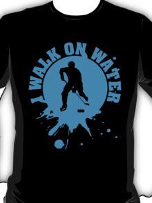 Hockey: I walk on water T-Shirt