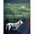 Being As An Ocean Wolf by Joshua Strickland