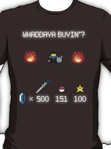 Whaddya Buyin'? T-Shirt