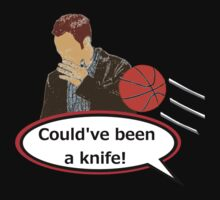 Could've Been a Knife! by REDROCKETDINER