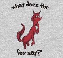 What Does the Fox Say? by Jacob King
