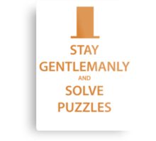 STAY GENTLEMANLY and SOLVE PUZZLES (orange) Metal Print