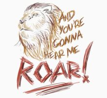 ROAR [Katy Perry lyrics] by thefrayedfiles