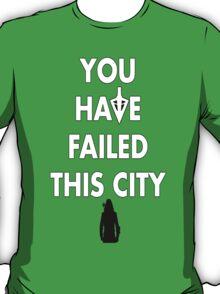 Arrow - You Have Failed This City tee T-Shirt
