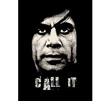 Call It - No Country For Old Men Photographic Print