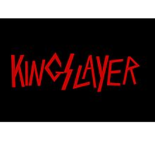 Kingslayer Photographic Print