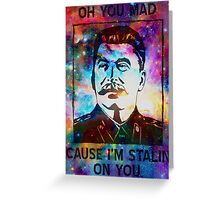 Stalin' On You! (Already Ol' Skool Edition) Greeting Card
